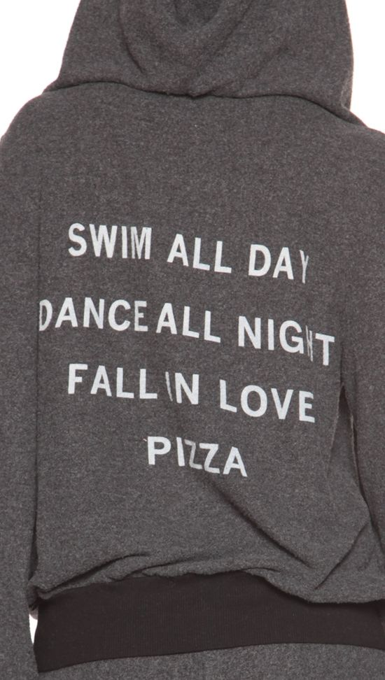 Swim all day dance all night fall in love pizza! Love this shirt!!