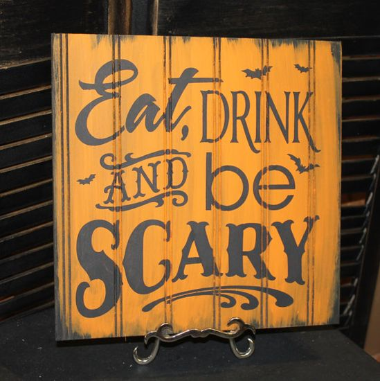 EAT DRINK and be SCARY Sign/Halloween Party Sign/Halloween Decor