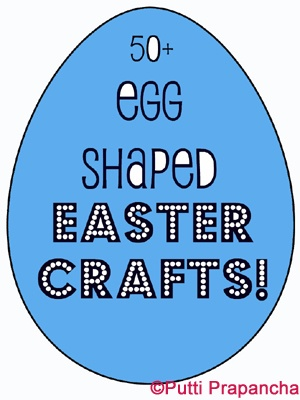 Over 50 Egg shaped kids craft ideas for Easter ~ oh yea more stuff to keep the k