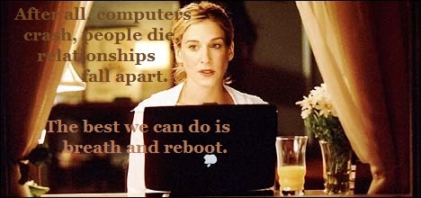 -Carrie Bradshaw, Sex and the City