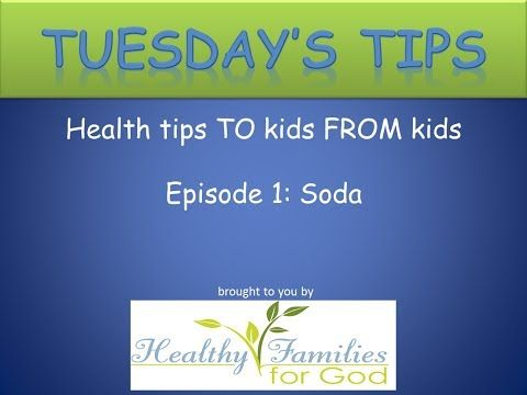 HFFG's Tuesday Tips Episode 1 Soda - Health tips TO kids FROM kids