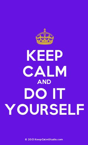 [Crown] Keep Calm And Do It Yourself
