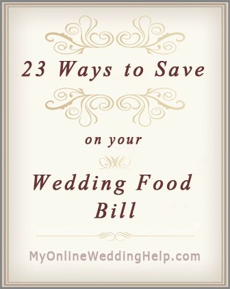 "23 Ways to Save Money on Your Wedding Food Bill- I love the Mexican idea; build your own Nachos (I can so see a ""Build your own nacho"" stand at my wedding)!!!"