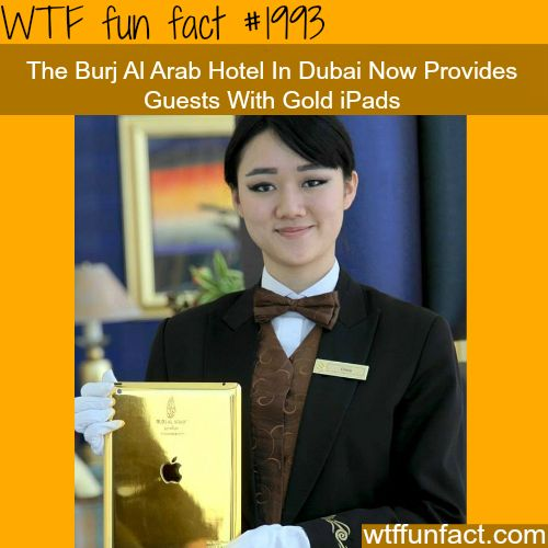 The Burj Al Arab Gold iPads -WTF fun facts #facts #funfacts #cool #mustknow #didyouknow