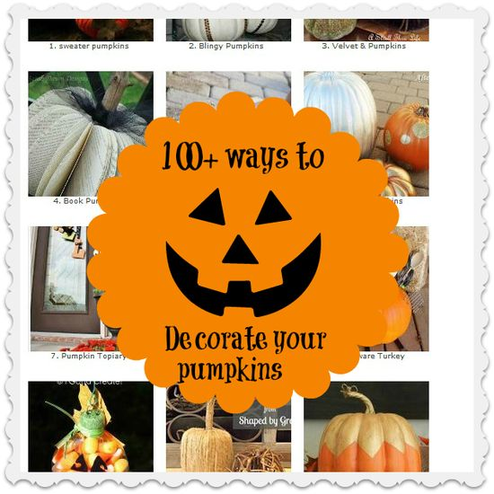 100+ ways to decorate your pumpkins this coming Fall.