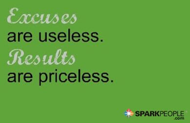 Excuses are useless. Results are priceless.