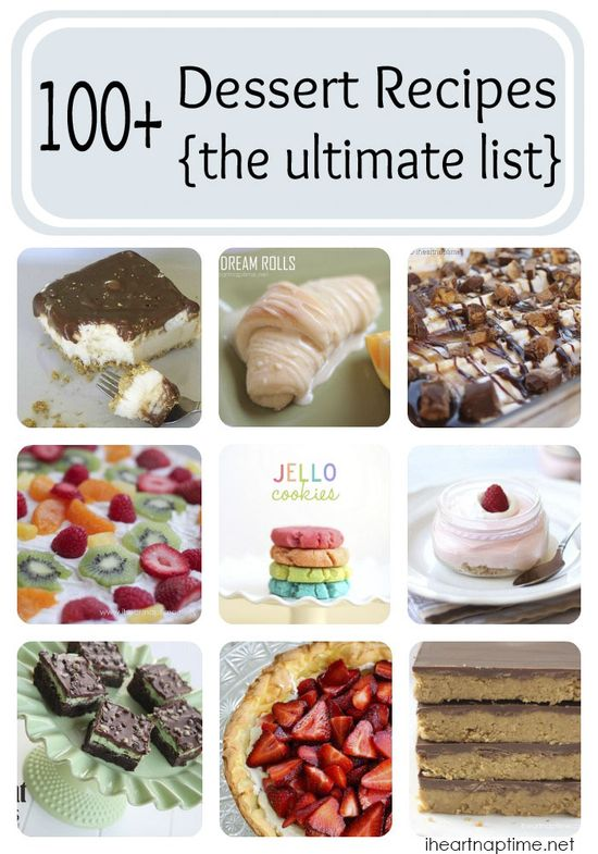 100+ dessert recipes on iheartnaptime.com ... this is the ultimate list! So many delicious recipes!