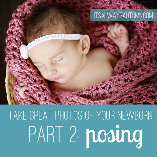 it's always autumn: take great pictures of your newborn baby {Pt 2: Posing}