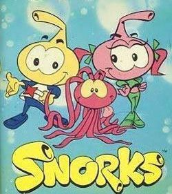 Snorks. A rip off of the Smurfs, but I still watched it.