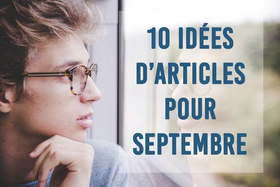 #blog #blogging #idées #article #post #idea #september #septembre #mois #rédaction #web #redac #écrire #writing #overblog #loveblogging #monblog