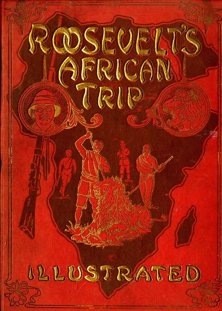 Roosevelt's African Trip   1909