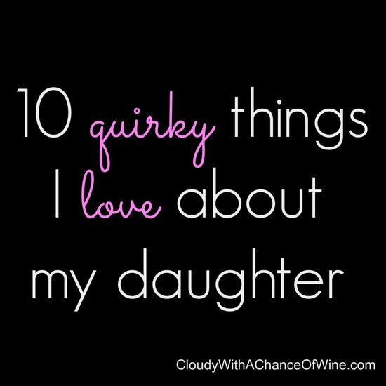 A list of 10 HILARIOUS things I love about my daughter. #humor #funny #motherhood