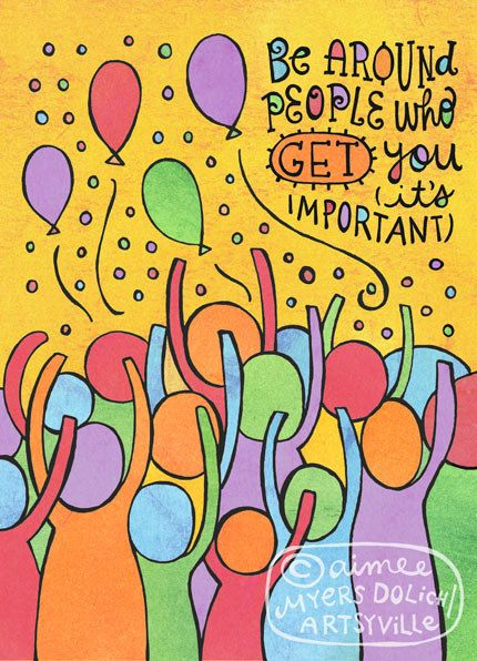 Be Around People Who Get You (5x7 doodle print). $8.00, via www.etsy.com/...
