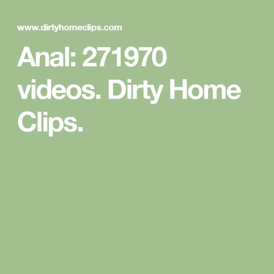 Dirtyhomeclips Com