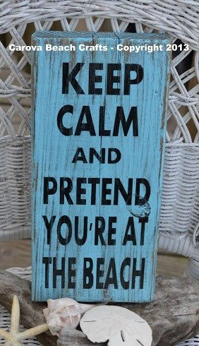 Keep Calm And Pretend You Are At The Beach, Coastal Decor, Beach Decor, Beach Theme, Beach Wood Sign, Keep Calm, Cottage, Wood Sign via Etsy