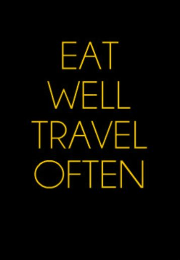Eat Well Travel Often. #Travel #Quote