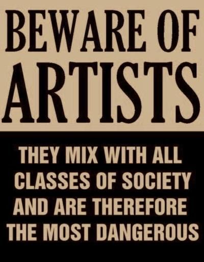 Actual poster from the mid-1950's issued by Senator Joseph McCarthy at the height of the Red Scare movement in Washington. Originally, this quote came from Queen Victoria in 1850. Artists: making people nervous since the beginning of time.