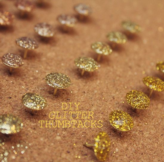 Turn all your thumbtacks into sparkly ones.