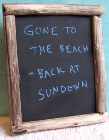 gone to the beach. . . .