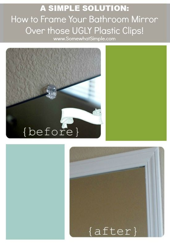 FINALLY AN ANSWER!!!!! How to frame your bathroom mirror over those ugly plastic clips.