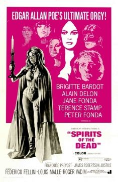 "Spirits of the Dead is a 1968 ""omnibus"" film comprising three segments. American International Pictures distributed this horror anthology film featuring three stories by Edgar Allan Poe directed by European directors Roger Vadim, Louis Malle and Federico Fellini. Jane Fonda, Alain Delon, Peter Fonda, Brigitte Bardot, and Terence Stamp are among the stars. The English language version features narration by Vincent Price."