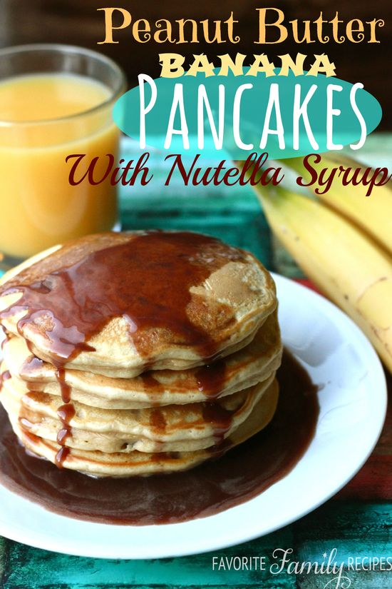 Peanut Butter Banana Pancakes with Nutella Syrup from favfamilyrecipes.com #pancakes #nutella #banana #breakfast