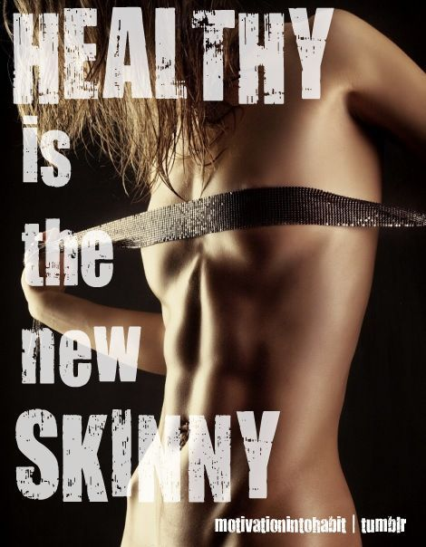 Healthy is the new skinny.