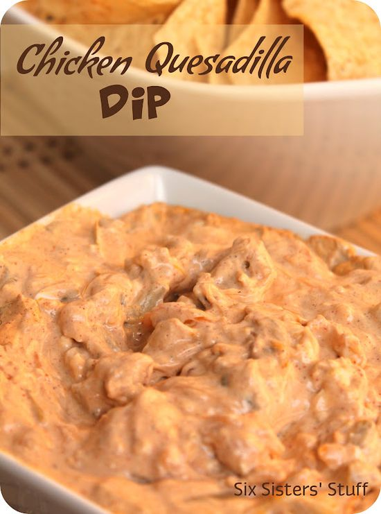 Chicken Quesadilla Dip from sixsistersstuff.com.  The perfect game day snack! #recipes #snack #appetizers
