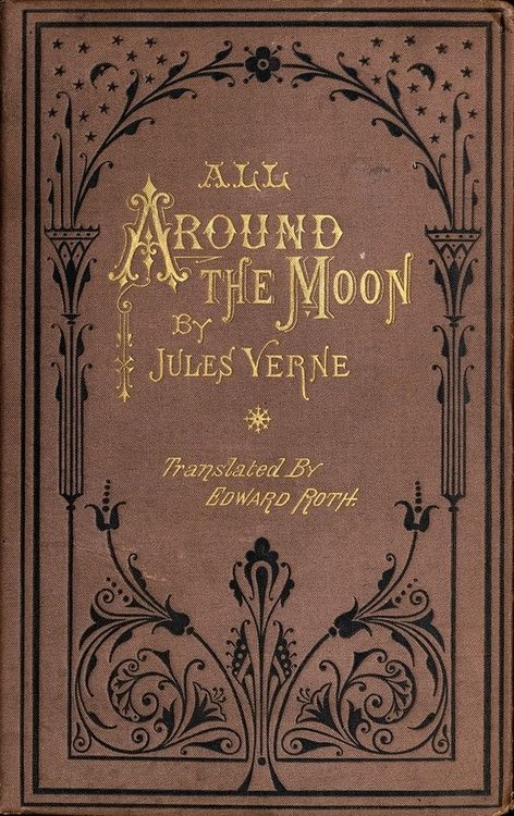 All Around the Moon, by Jules Verne, translated by Edward Roth