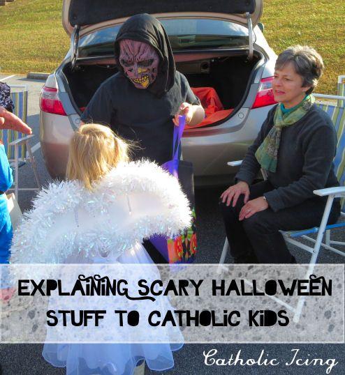 explaining scarry halloween stuff to catholic kids