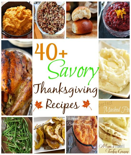 40+ Savory Thanksgiving Recipes--- Over 40 incredible savory Thanksgiving recipes, guaranteed to make this Thanksgiving the best one yet! wholeandheavenlyo...