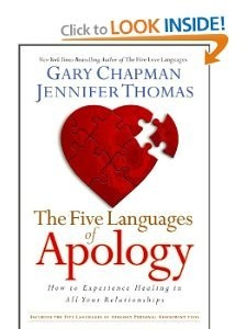 The Five Languages of Apology: How to Experience Healing in all Your Relationshi