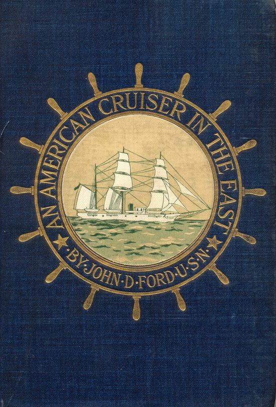 An American Cruiser in the East ... John D Ford   1898