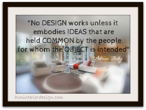 Interior Design Inspirational Quote: Adrian Forty