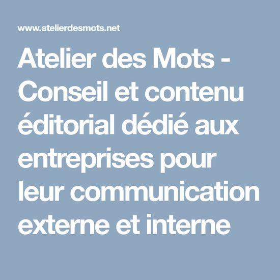 Atelier des Mots - Conseil et contenu éditorial dédié aux entreprises pour leur communication externe et interne