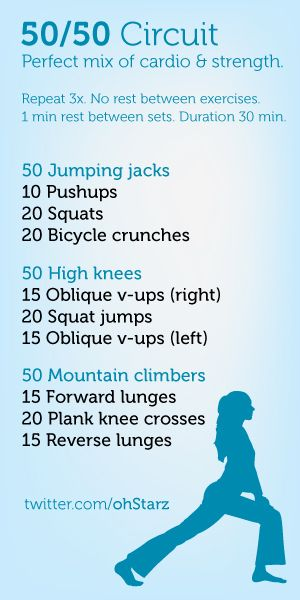 50/50 Circuit. also do this routine before every shower: 50 jumping jacks, 5 pushups, 20 crunches, 20 mountain climbers, and 30 second plank.