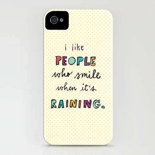 I like people who smile when it rains! Love this iPhone case! Cute!