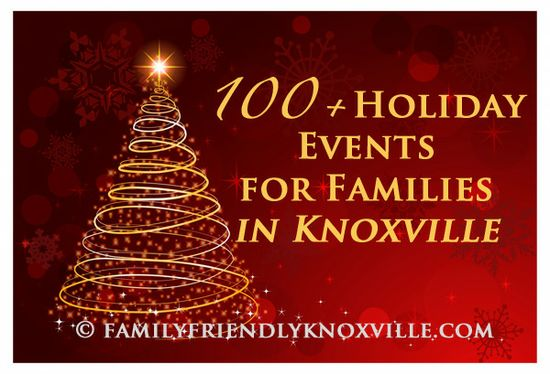 100+ Holiday Events for Families in #Knoxville