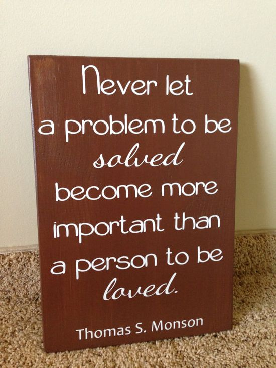 LDS - Thomas S Monson Quote - Painted Wood Home Decor Remembered this throughout my mission, or at least I tried.
