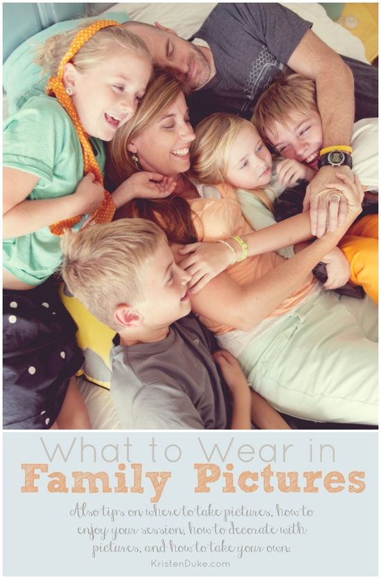 What to wear in Family Pictures as well as a series of where to take pictures, how to enjoy and decorate with pictures. www.KristenDuke.com #photos #photography
