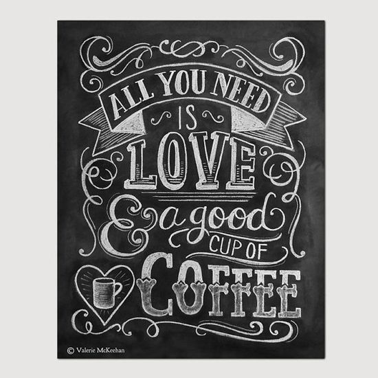 All You Need Is Love And Coffee - Kitchen Art - Chalkboard Art