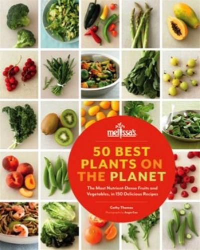 50 Best Plants On the Planet: the most nutrient-dense fruits and vegetables, in 150 delicious recipes by Cathy Thomas -- Cooks of all skill levels will love these recipes for simple sides, breakfasts, dinners, and healthful desserts that make the most of fresh, accessible produce. This book is an indispensable resource for home cooks looking to put more fruits and vegetables on the table every day. 10/16/13