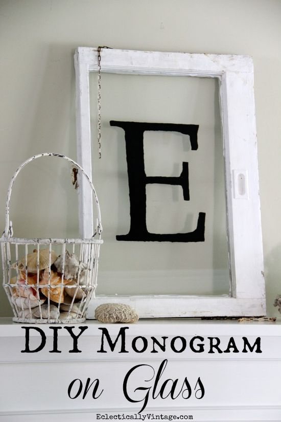 DIY Monogram Antique Window - simple way to make your own monogram on any piece of glass.  eclecticallyvinta...