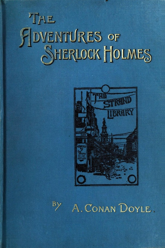 Front cover of the first edition of The Adventures of Sherlock Holmes, by Arthur Conan Doyle, illustrated by Sydney Paget. London, 1892.    Bound in original blue pictorial cloth, gilt and black lettering, black illustration, decorated end-papers; gilt edges.