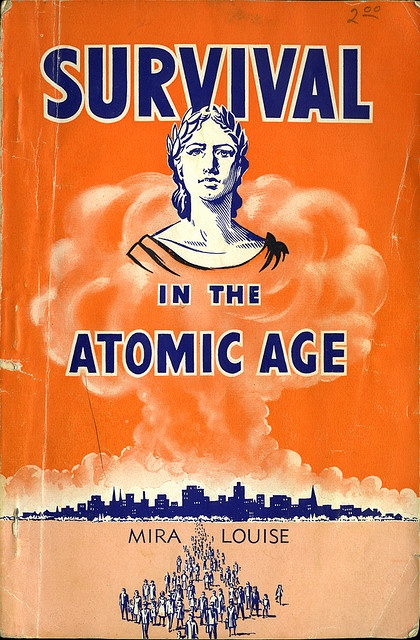 """""""Survival in the Atomic Age"""""""