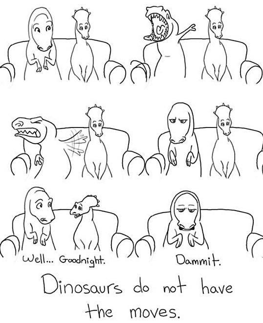 Poor t-rex. No moves