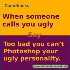 Jokes so comebacks ugly 99+ Really