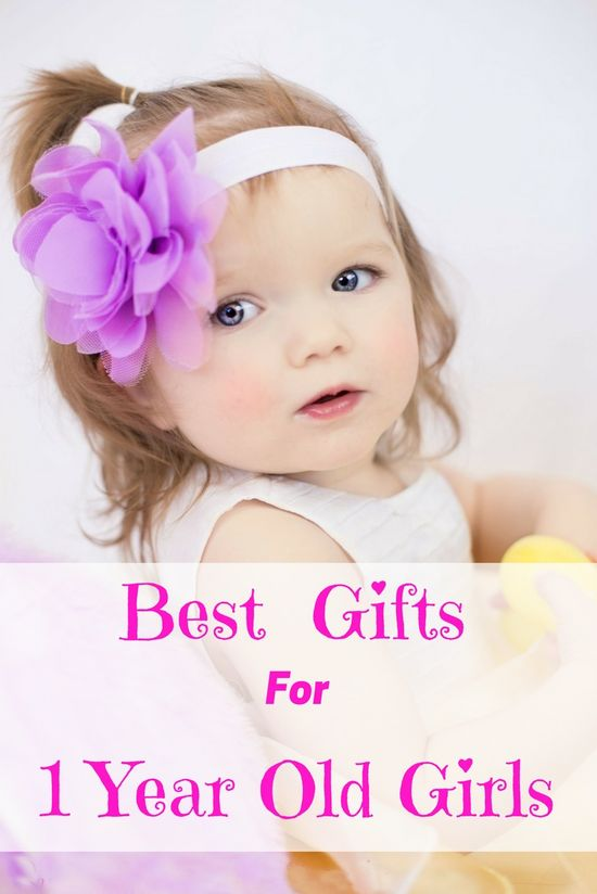 Gifts For 1 Year Old Girls