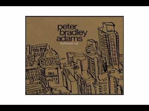 Peter Bradley Adams - My Love Is My Love