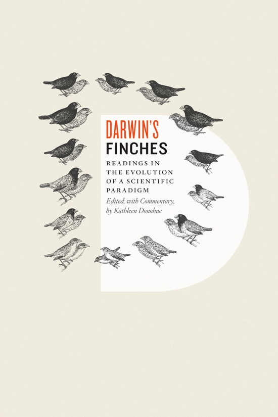 Darwin's Finches, Edited, with Commentary, by Kathleen Donohue